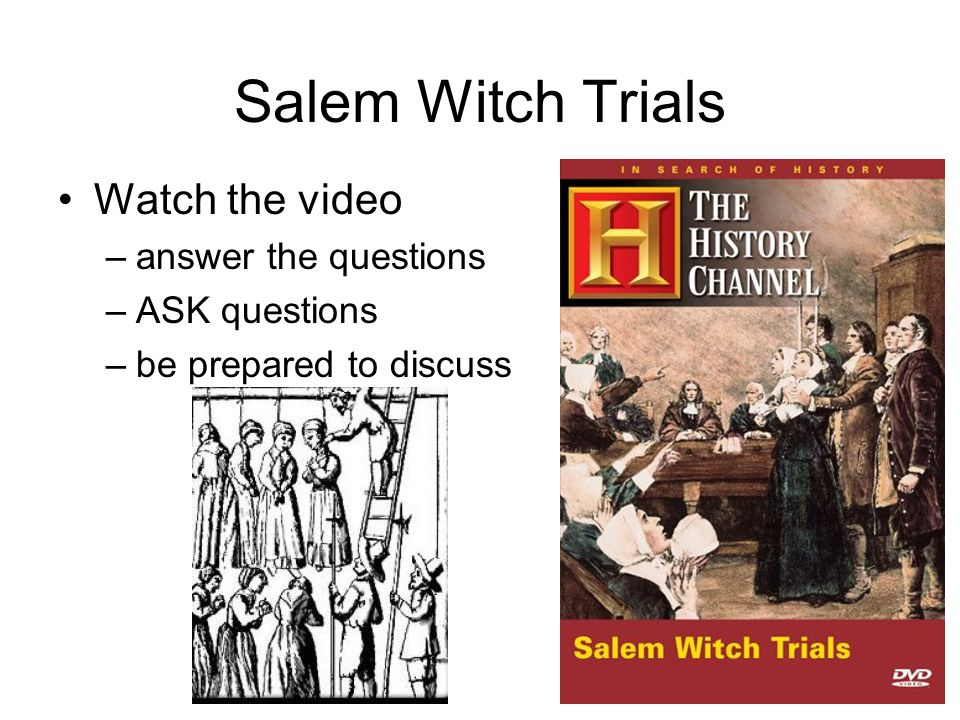 Salem Witch Trials Watch the video answer the questions ASK questions