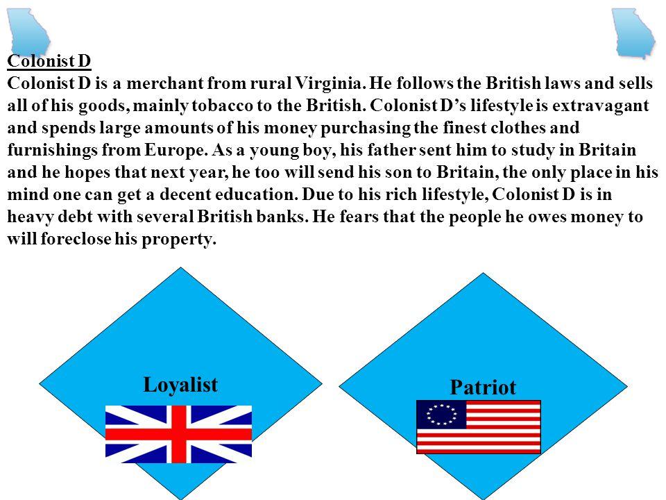 Loyalist Patriot Colonist D