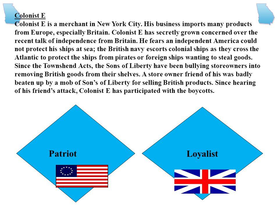Patriot Loyalist Colonist E
