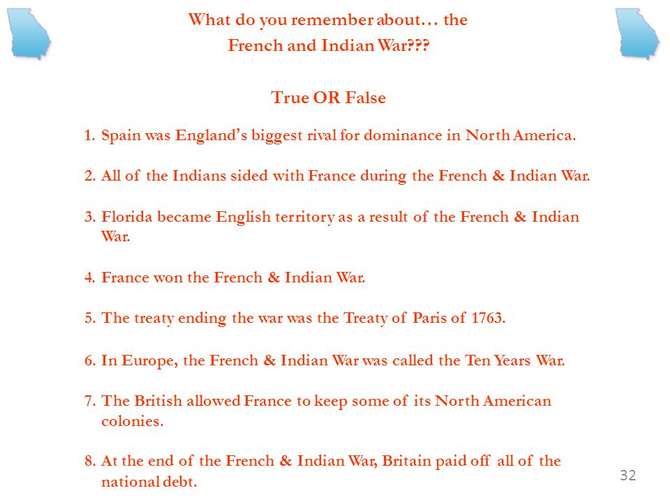 What do you remember about… the French and Indian War True OR False