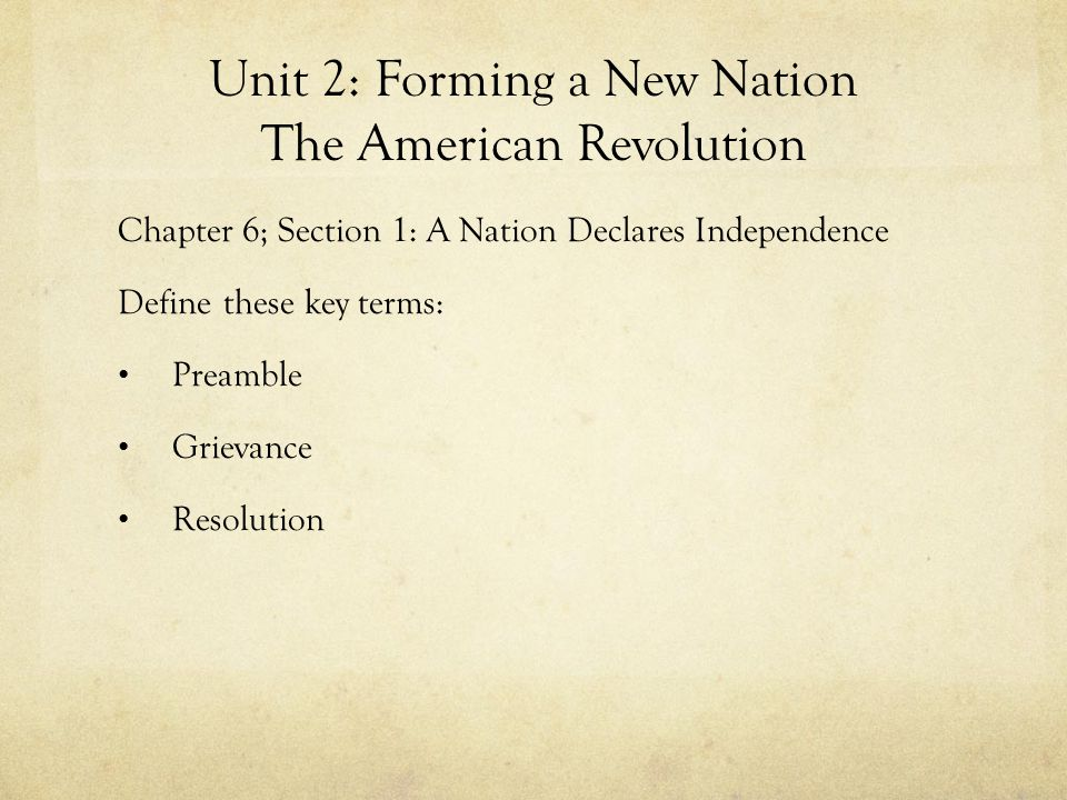 Unit 2: Forming a New Nation The American Revolution
