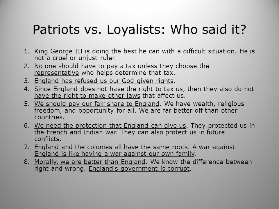 Patriots vs. Loyalists: Who said it