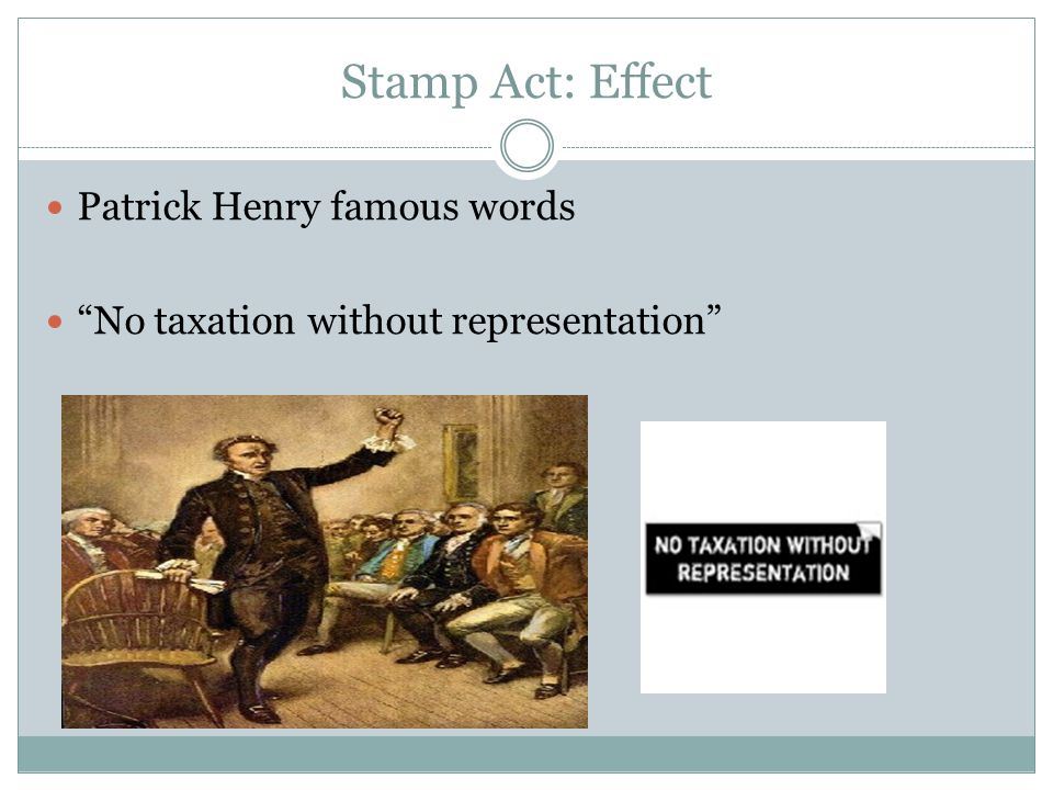 Stamp Act: Effect Patrick Henry famous words