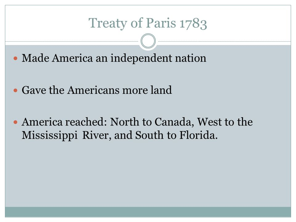 Treaty of Paris 1783 Made America an independent nation