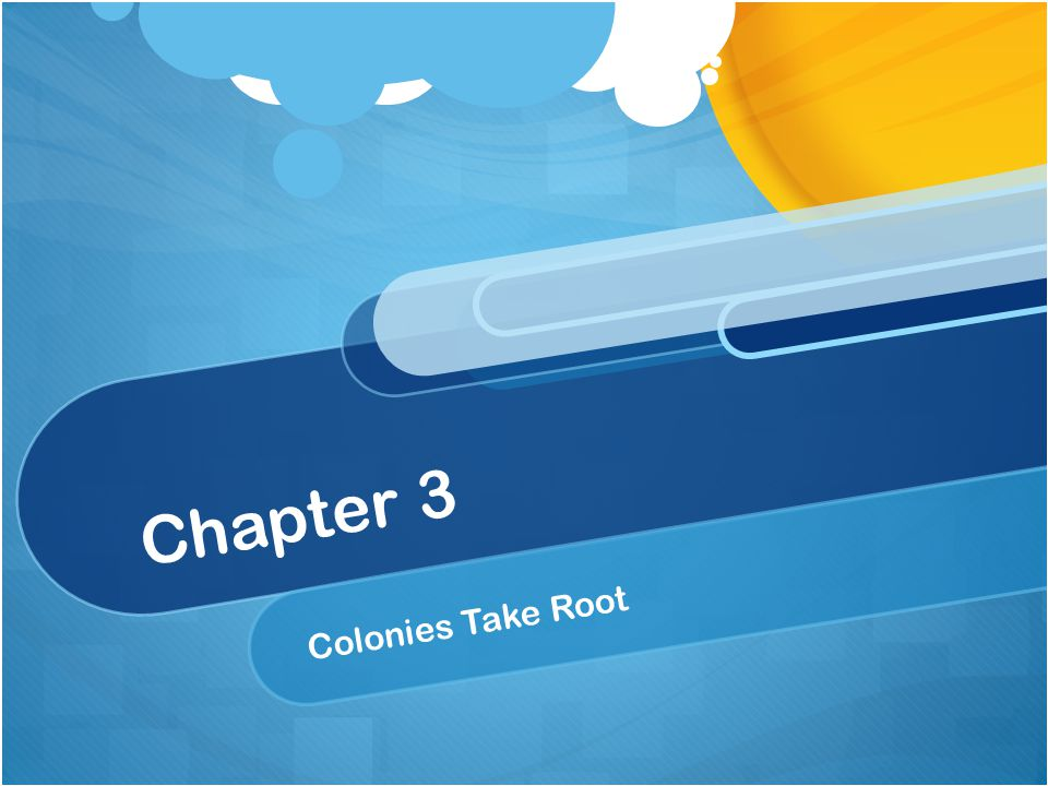 Chapter 3 Colonies Take Root