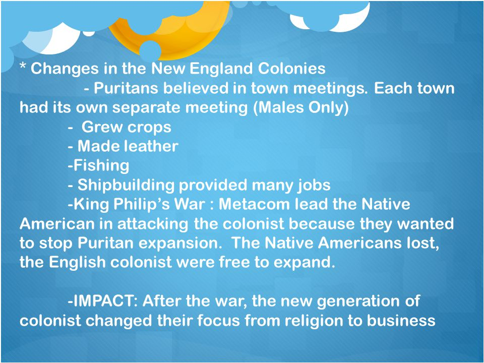 * Changes in the New England Colonies