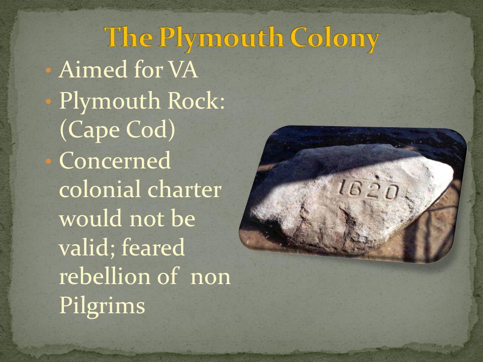 The Plymouth Colony Aimed for VA Plymouth Rock: (Cape Cod)