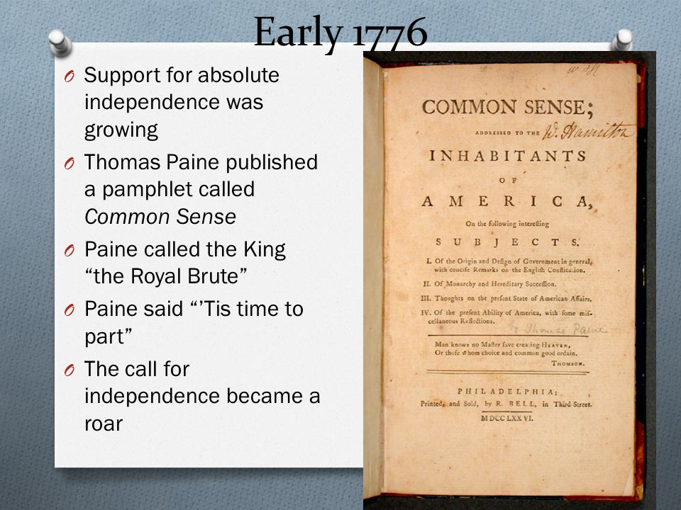 Early 1776 Support for absolute independence was growing