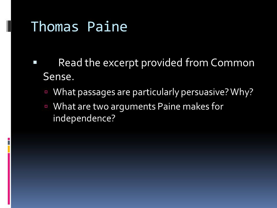 Thomas Paine Read the excerpt provided from Common Sense.