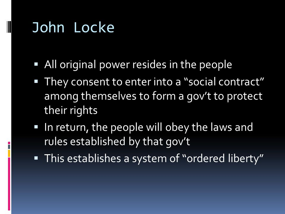 John Locke All original power resides in the people