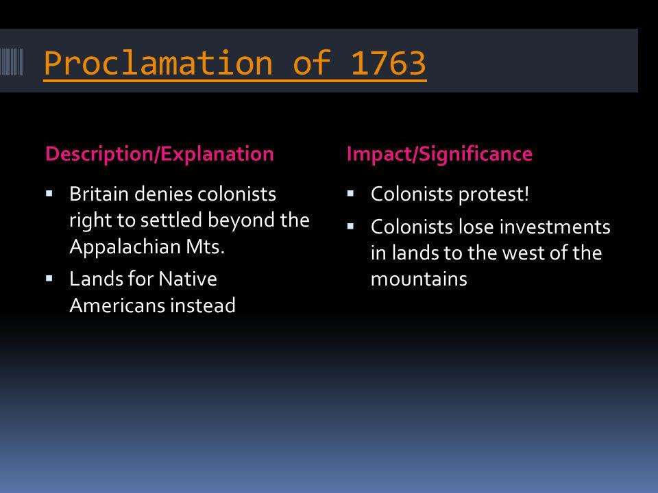 Proclamation of 1763 Description/Explanation Impact/Significance