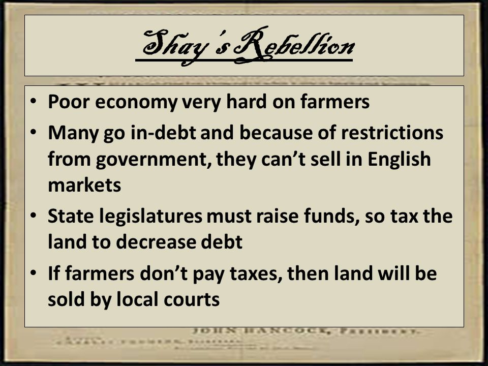 Shay's Rebellion Poor economy very hard on farmers