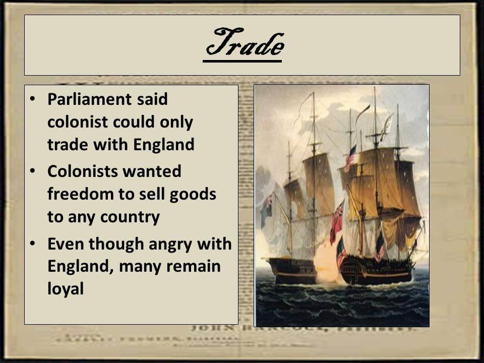 Trade Parliament said colonist could only trade with England
