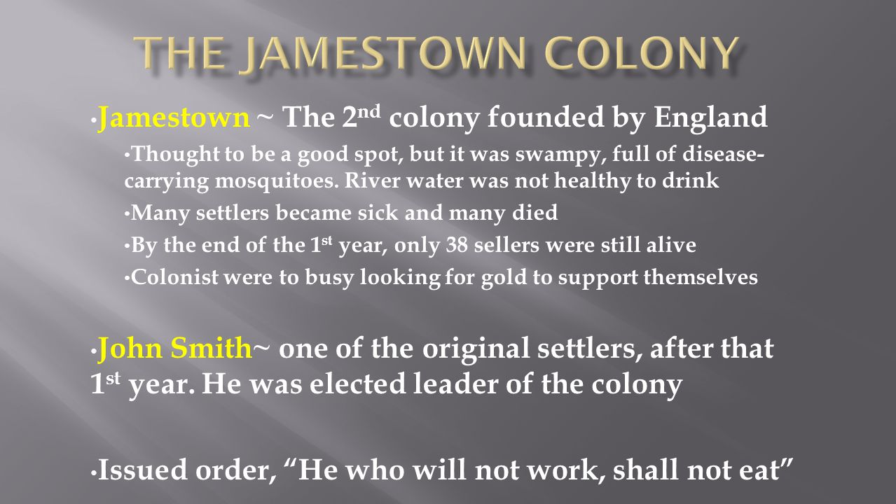 The Jamestown Colony Jamestown ~ The 2nd colony founded by England