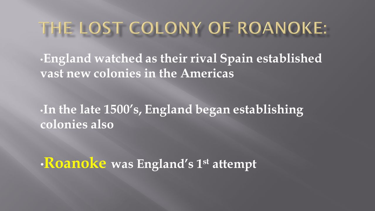 The Lost Colony of Roanoke: