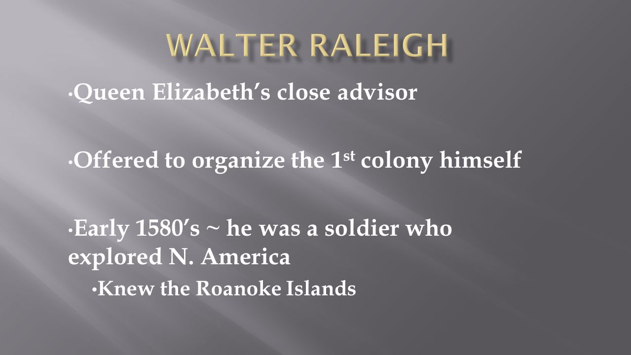 Walter Raleigh Queen Elizabeth's close advisor