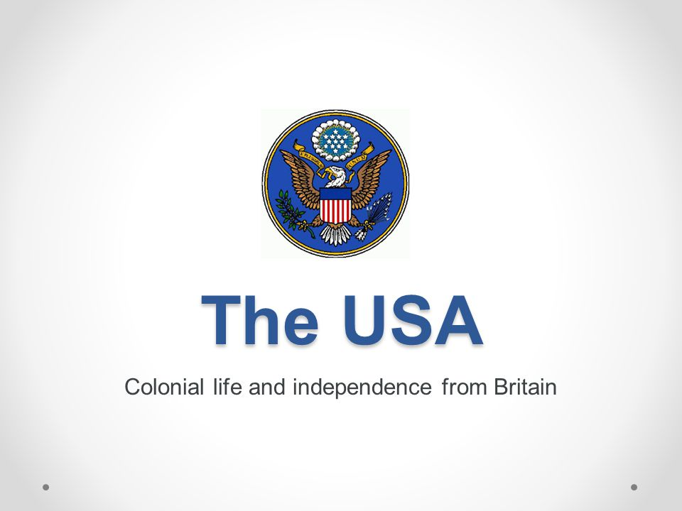 Colonial life and independence from Britain