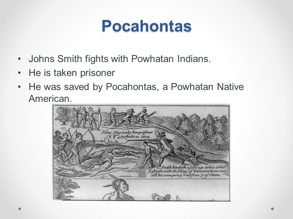 Pocahontas Johns Smith fights with Powhatan Indians.