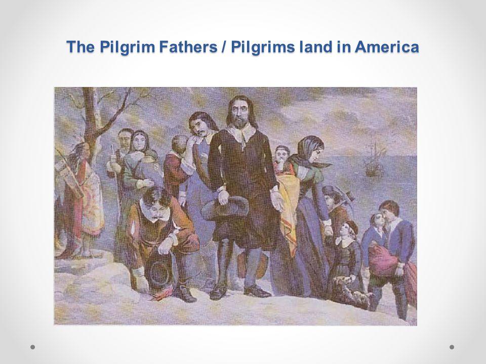 The Pilgrim Fathers / Pilgrims land in America