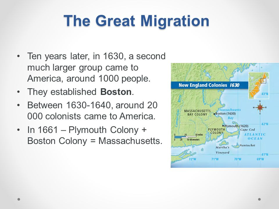 The Great Migration Ten years later, in 1630, a second much larger group came to America, around 1000 people.