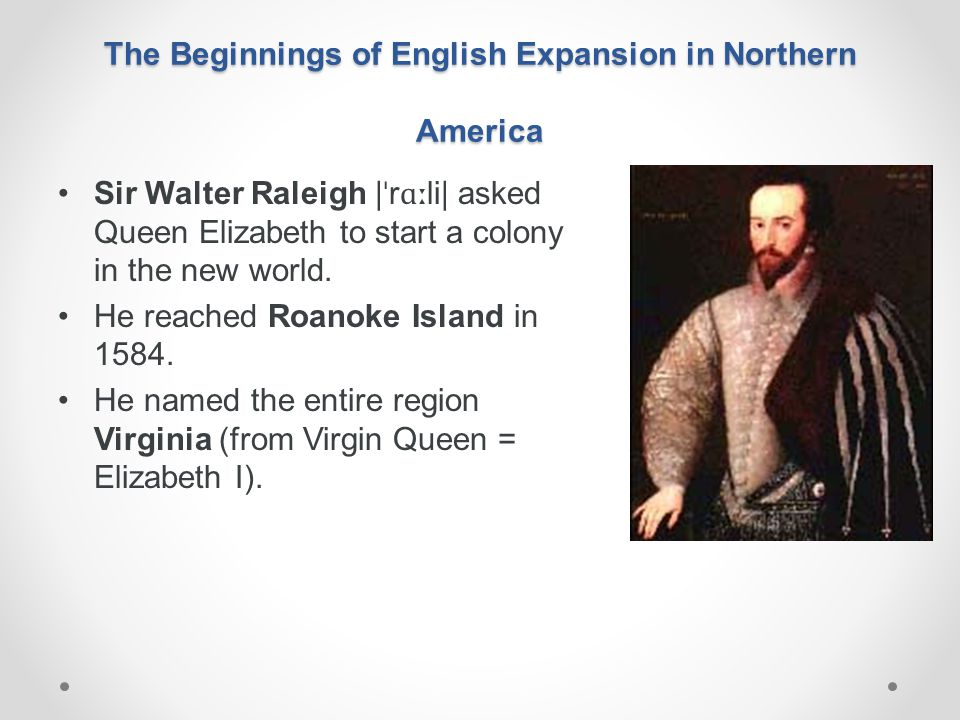 The Beginnings of English Expansion in Northern America