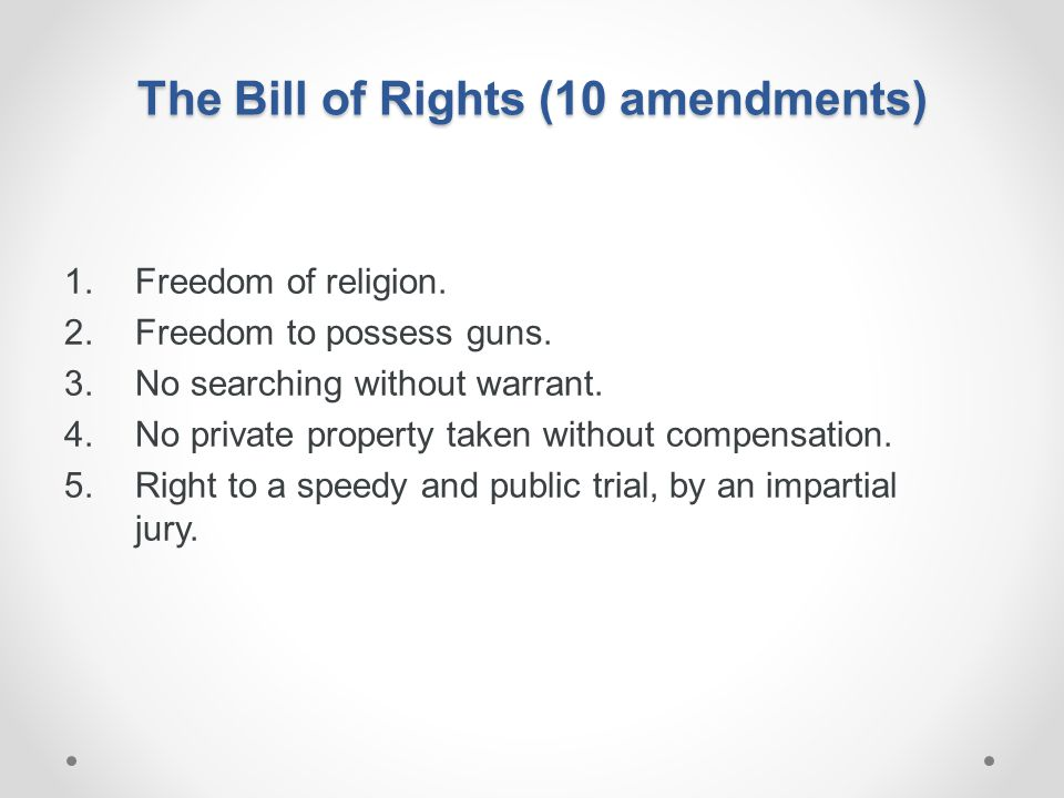 The Bill of Rights (10 amendments)