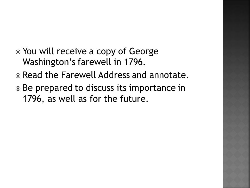 You will receive a copy of George Washington's farewell in 1796.