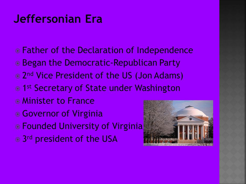 Jeffersonian Era Father of the Declaration of Independence