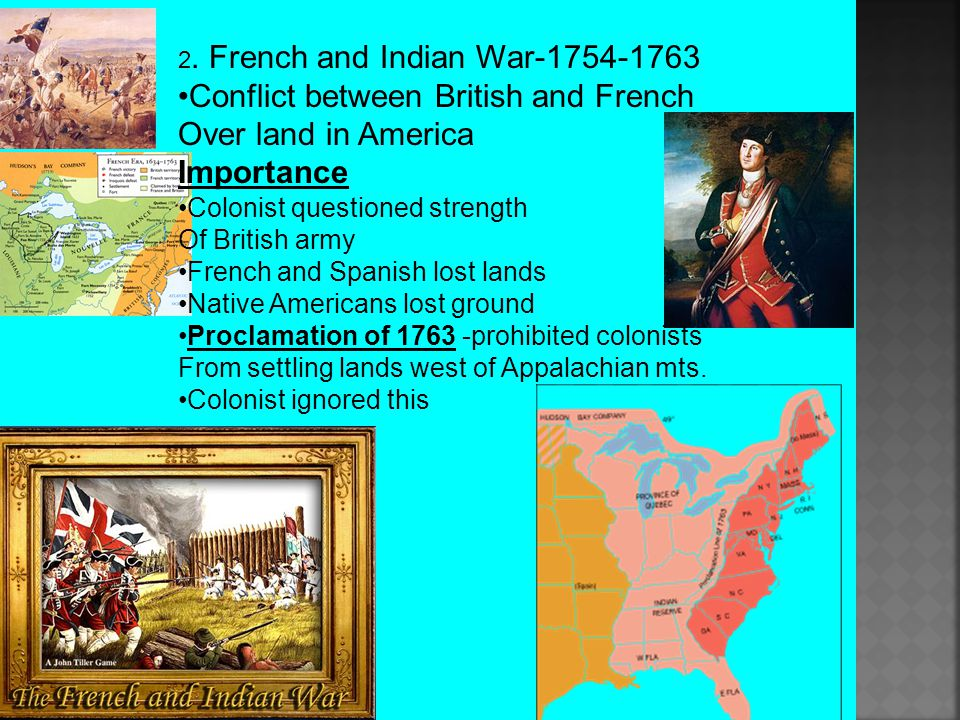 Conflict between British and French Over land in America Importance