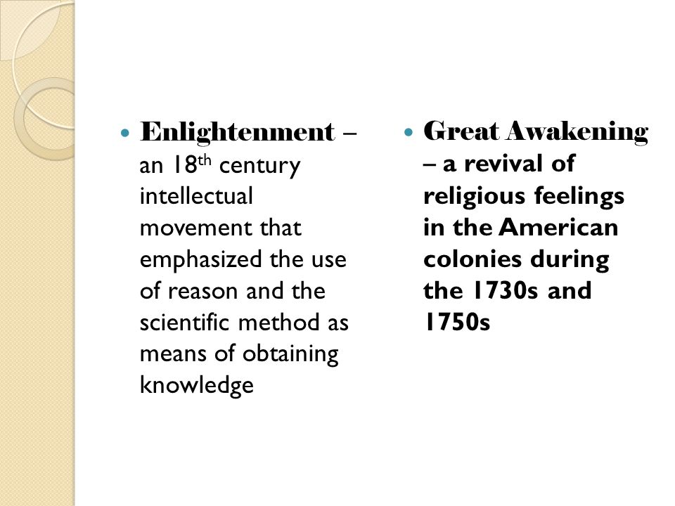 Enlightenment – an 18th century intellectual movement that emphasized the use of reason and the scientific method as means of obtaining knowledge