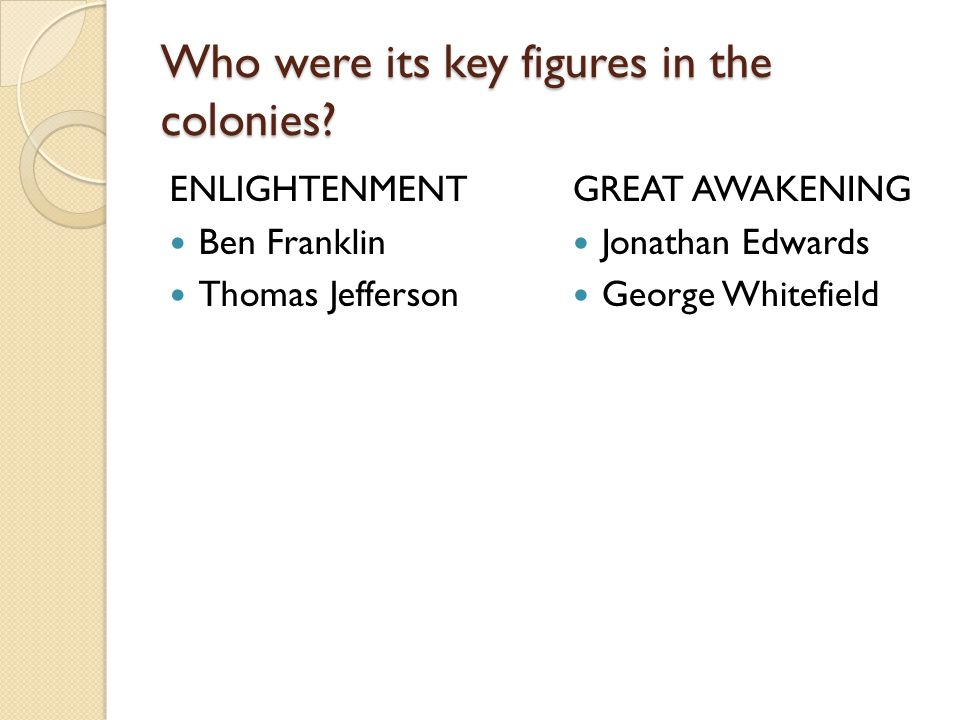 Who were its key figures in the colonies