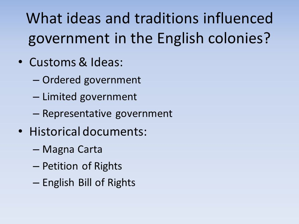 What ideas and traditions influenced government in the English colonies