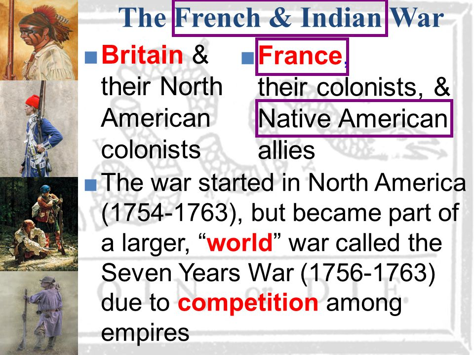 The French & Indian War Britain & their North American colonists