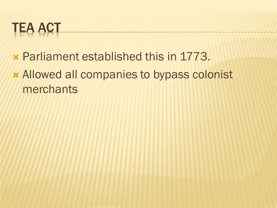 Tea Act Parliament established this in 1773.