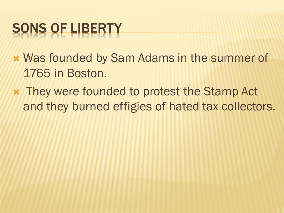 Sons Of Liberty Was founded by Sam Adams in the summer of 1765 in Boston.
