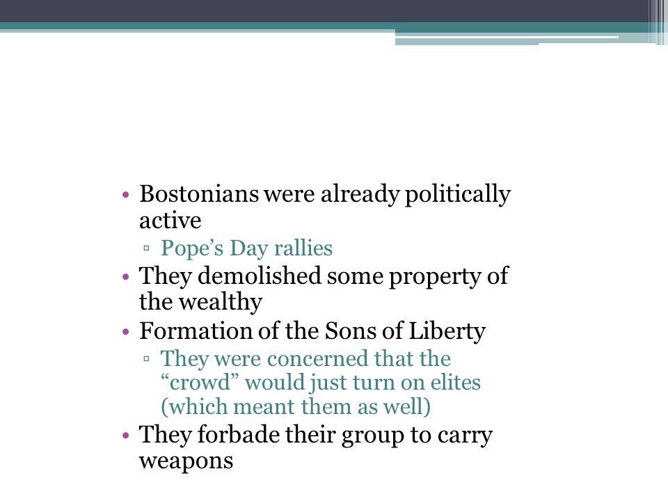 Bostonians were already politically active