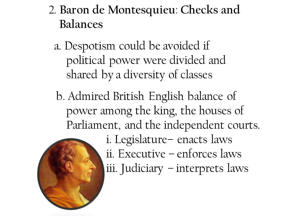 2. Baron de Montesquieu: Checks and Balances