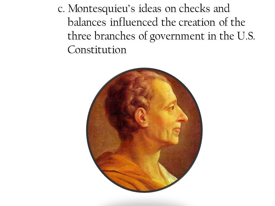 c. Montesquieu's ideas on checks and