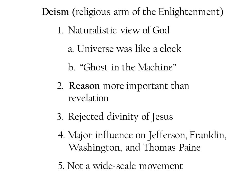 Deism (religious arm of the Enlightenment)