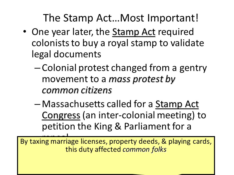 The Stamp Act…Most Important!