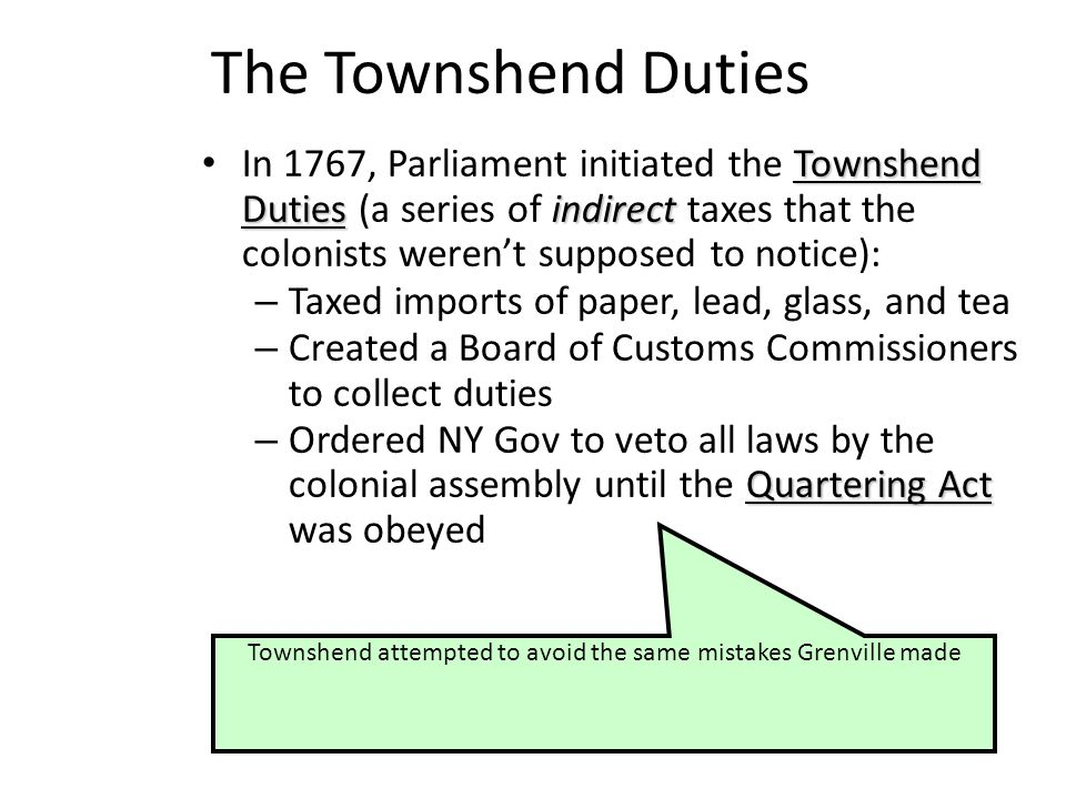 Townshend attempted to avoid the same mistakes Grenville made