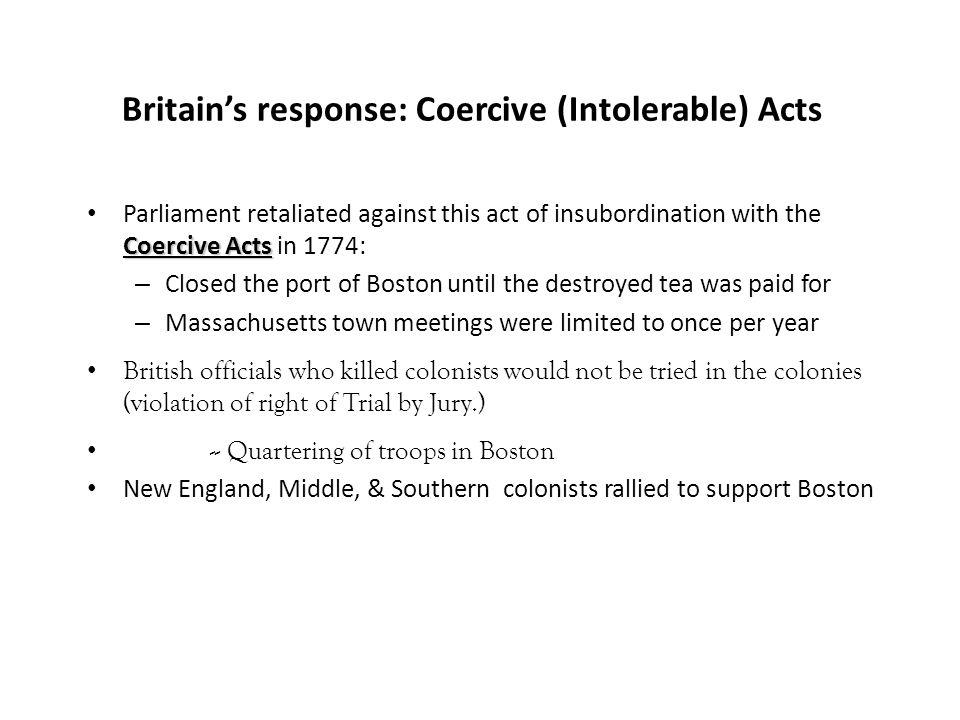 Britain's response: Coercive (Intolerable) Acts