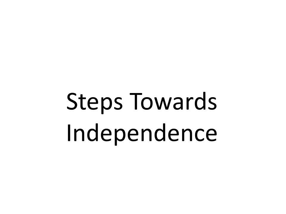 Steps Towards Independence