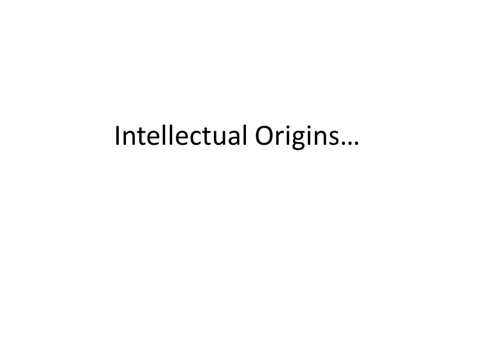 Intellectual Origins…