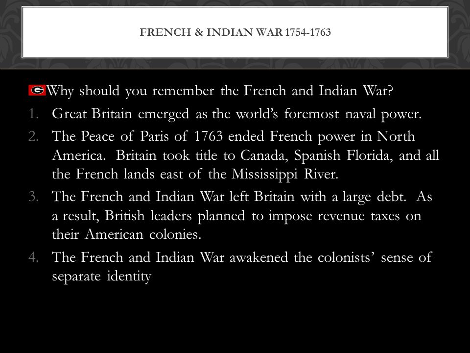 Why should you remember the French and Indian War
