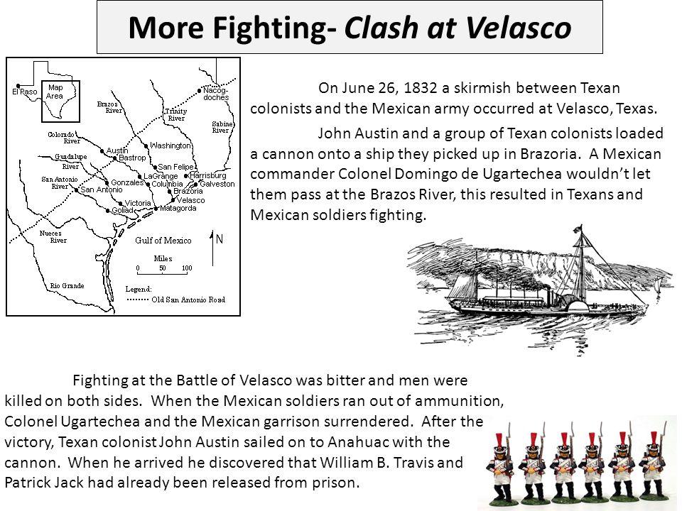 More Fighting- Clash at Velasco