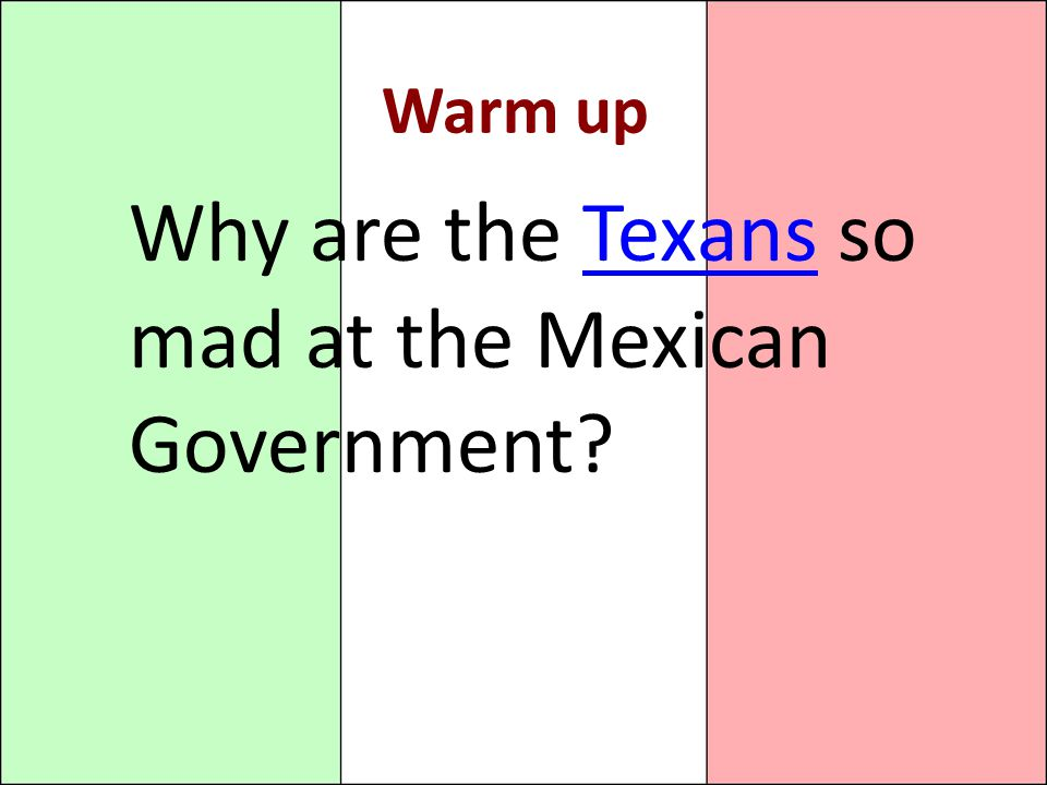 Why are the Texans so mad at the Mexican Government
