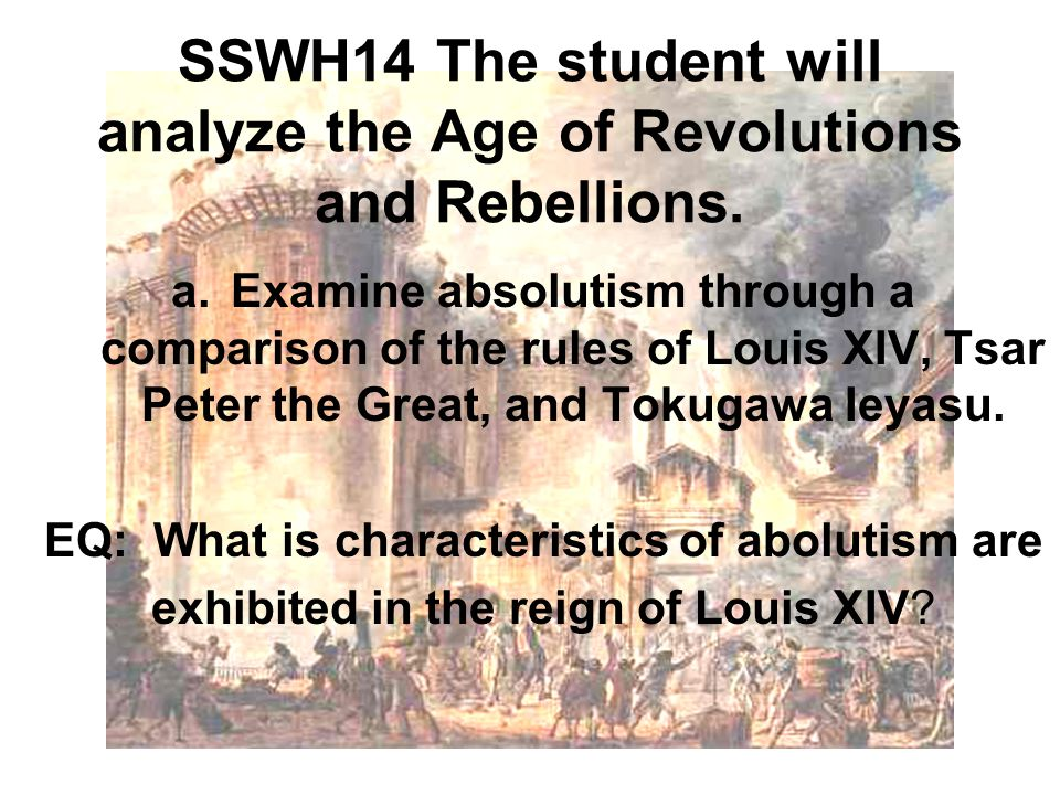 Sswh14 The Student Will Analyze The Age Of Revolutions And