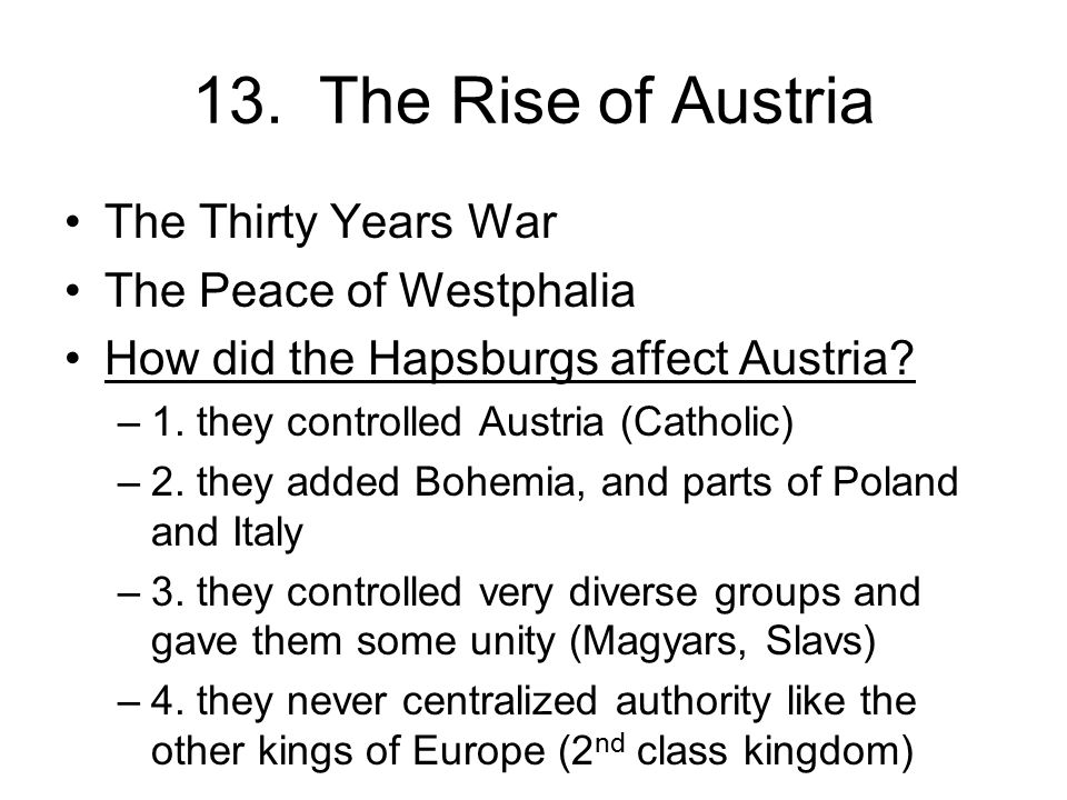 13. The Rise of Austria The Thirty Years War The Peace of Westphalia