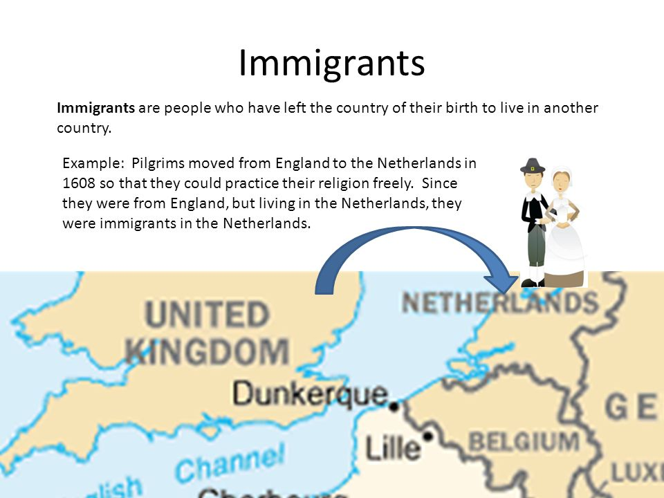 Immigrants Immigrants are people who have left the country of their birth to live in another country.